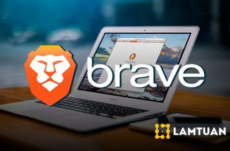 Trình duyệt Brave: An Toàn, Bảo Mât, Chặn Quảng Cáo, Chống Web Scam
