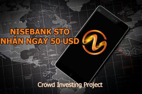 STO – NISEBANK Trở Thành Làn Sóng Đầu Tư Mới Trong Thị Trường Crypto – Nhận ngay 50 USD khi đăng ký tài khoản NISEBANK